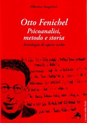 Otto Fenichel - Psicoanalisi, metodo e storia